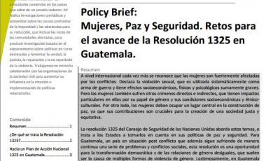 Mujeres, Paz y Seguridad. Retos para el avance de la Resolución 1325 en Guatemala.